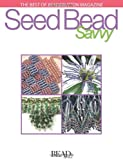 Editors of Bead&Button Magazine Best of Bead&button Magazine: Seed Bead Savvy