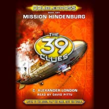 The 39 Clues: Mission Hindenburg, Doublecross, Book 2 (       UNABRIDGED) by C. Alexander London Narrated by David Pittu