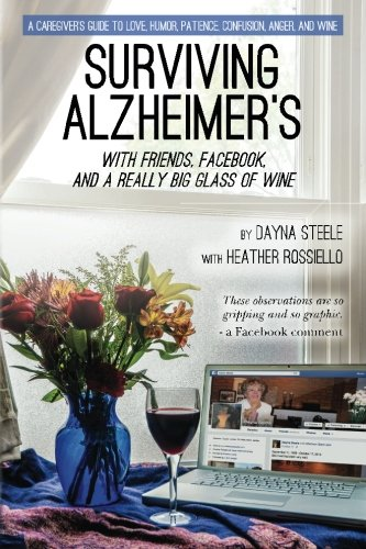 Surviving Alzheimer's With Friends, Facebook, and a Really Big Glass of Wine PDF