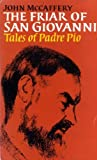 img - for FRIAR OF SAN GIOVANNI: PADRE PIO book / textbook / text book