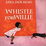 Whistle for Willie | Ezra Jack Keats