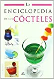 img - for La enciclopedia de los cocteles / The Encyclopedia of Cocktails (Spanish Edition) by Luis Tomas Melgar Valero (2009-04-30) book / textbook / text book