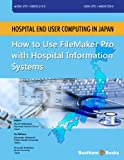 Hospital End User Computing in Japan: How to Use FileMaker Pro with Hospital Information Systems