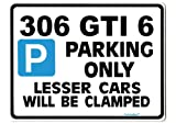 306 GTI 6 Car Parking Sign- Gift for PEUGEOT gti6 pug models- Size Large 205 x 270mm