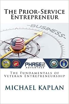 The Prior-Service Entrepreneur: The Fundamentals Of Veteran Entrepreneurship