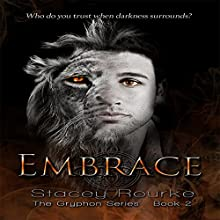 Embrace: Gryphon Series, Book 2 Audiobook by Stacey Rourke Narrated by Joan DuKore