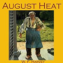 August Heat (       UNABRIDGED) by W. F. Harvey Narrated by Cathy Dobson