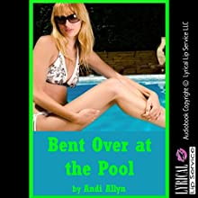 Bent Over at the Pool: My Very Rough First Anal Sex Experience: A Rough Sex in Public Erotica Story (       UNABRIDGED) by Andi Allyn Narrated by Scarlett Chase