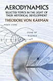 img - for Aerodynamics: Selected Topics in the Light of Their Historical Development (Dover Books on Aeronautical Engineering) by Karman, Theodore von, Engineering (2004) Paperback book / textbook / text book
