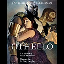 Othello: Young Readers Shakespeare Audiobook by Adam McKeown Narrated by Roscoe Orman