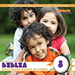 Biblia, Volume 8 (Texto Completo): Bible, Volume 8 |  Your Story Hour