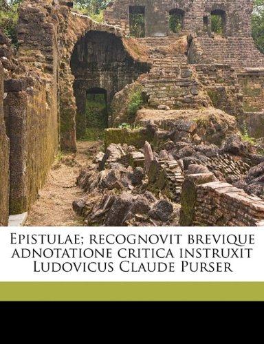 Epistulae; recognovit brevique adnotatione critica instruxit Ludovicus Claude Purser Volume 1