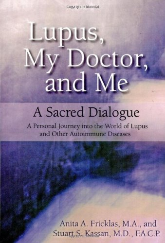 Lupus, My Doctor and Me: A Sacred Dialogue PDF