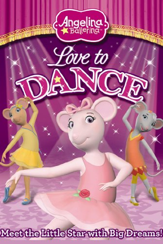 Angelina Ballerina: Love To Dance