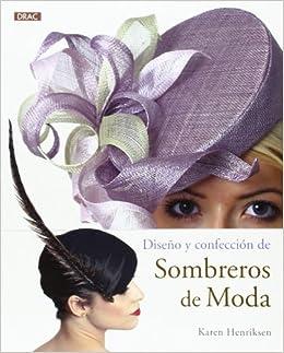 DISEÚO Y CONFECCION DE SOMBREROS DE MODA (Spanish) Perfect Paperback