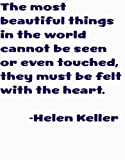 The most beautiful things in the world cannot be seen or even touched, they must be felt within the heart Inspiring and Motivational Wisdom Saying about Life Lessons Happiness Love Truth Peace by American Author and Political Activist Helen Keller Art Quote Decal - DISCOUNTED SALE Peel & Stick Sticker - Vinyl Wall Home Decor 16X16