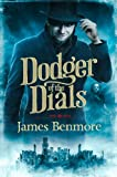 Dodger of the Dials James Benmore