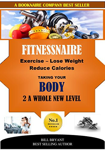 fitnessnaire-exercise-lose-weight-reduce-calories-taking-your-body-2-a-whole-new-level-english-editi