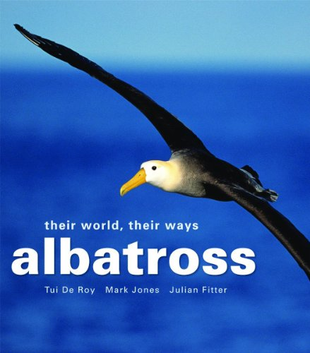 Albatross: Their World, Their Ways