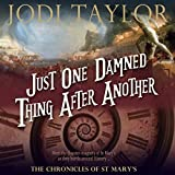 Just One Damned Thing After Another: The Chronicles of St Mary's, Book 1 (Unabridged)
