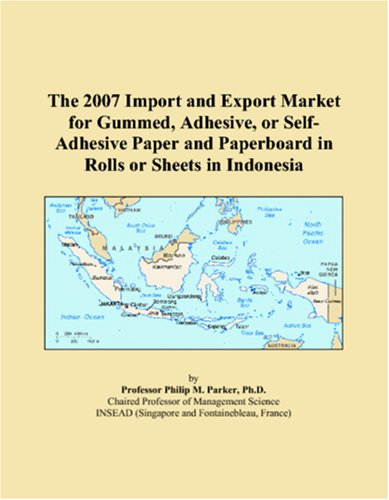 The 2007 Import and Export Market for Gummed, Adhesive, or Self-Adhesive Paper and Paperboard in Rolls or Sheets in Indonesia