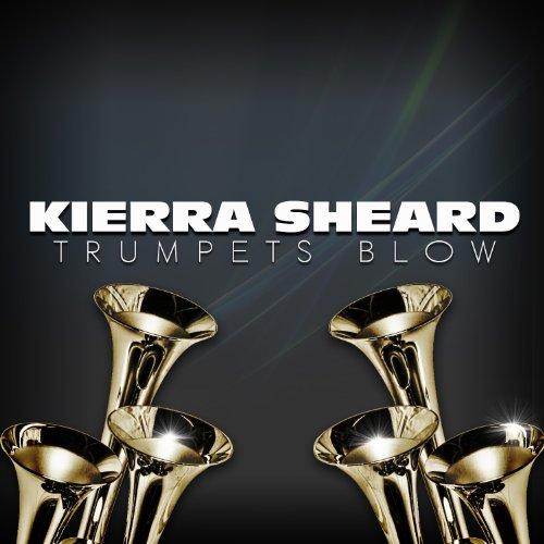 Trumpets Blow Kierra Sheard