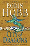 City of Dragons (Rain Wilds Chronicles) Robin Hobb