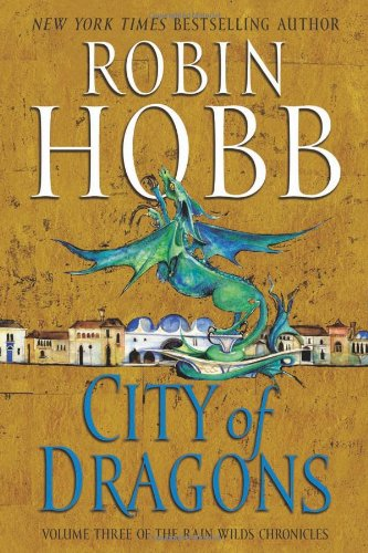 Image of City of Dragons (Rain Wilds Chronicles)