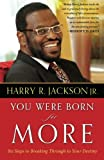 img - for You Were Born for More: Six Steps to Breaking Through to Your Destiny book / textbook / text book