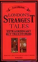 London's Strangest Moments: Extraordinary but True Stories
