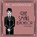 The Small Bachelor Audiobook by P. G. Wodehouse Narrated by Jonathan Cecil