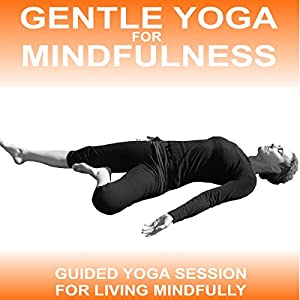 Gentle Yoga for Mindfulness Speech