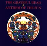 Anthem of the Sun - Grateful Dead
