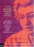 The Equal Heart and Mind: Letters Between Judith Wright and Jack Mckinney (0702234419) by Mckinney, Meredith