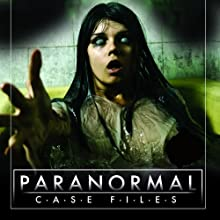 Paranormal Case Files: Ghost Investigations  by Paul Wookey, Brian Allan Narrated by Paul Wookey, Diane Howe, Brian Allan