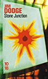 Stone junction (French Edition) (2264048417) by Jim Dodge