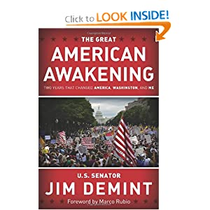 The Great American Awakening: Two Years that Changed America, Washington, and Me Jim DeMint