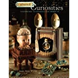 Altered Curiosities: Assemblage Techniques and Projects ~ Jane Wynn