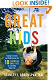 Great Kids: Helping Your Baby and Child Develop the Ten Essential Qualities for a Healthy, Happy Life (A Merloyd Lawrence Book)