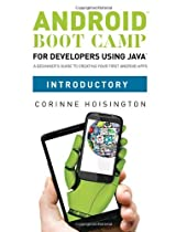 Hot Sale Android Boot Camp for Developers using Java, Introductory: A Beginner's Guide to Creating Your First Android Apps