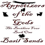 Appetizers of the Gods: The Brothers Four, Book One | Basil Sands