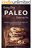 Paleo Desserts: The Complete Guide to Paleo for Desserts (Everyday Recipes) (English Edition)