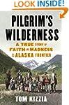 Pilgrim's Wilderness: A True Story of...