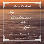 My Rendezvous with Life | Mary Pickford