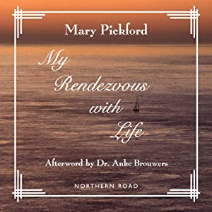 My Rendezvous with Life | [Mary Pickford]
