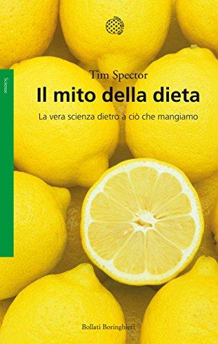 Il mito della dieta La vera scienza dietro a ciò che mangiamo PDF