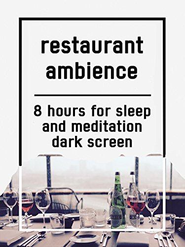 Restaurant ambience, 8 hours for Sleep and Meditation, dark screen