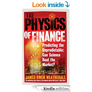 http://www.amazon.co.uk/The-Physics-Finance-Predicting-Unpredictable-ebook/dp/B00B73VMB0