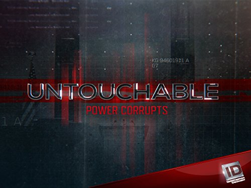 Untouchable Power Corrupts