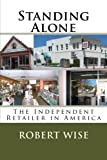 Standing Alone: The Independent Retailer in America